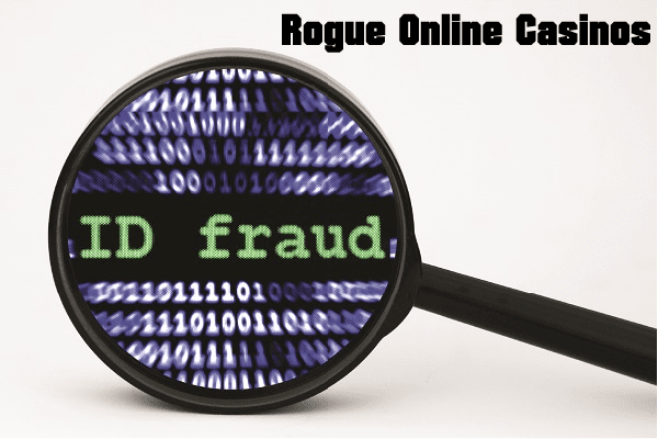 Rogue Online Casinos and How to avoid fraud